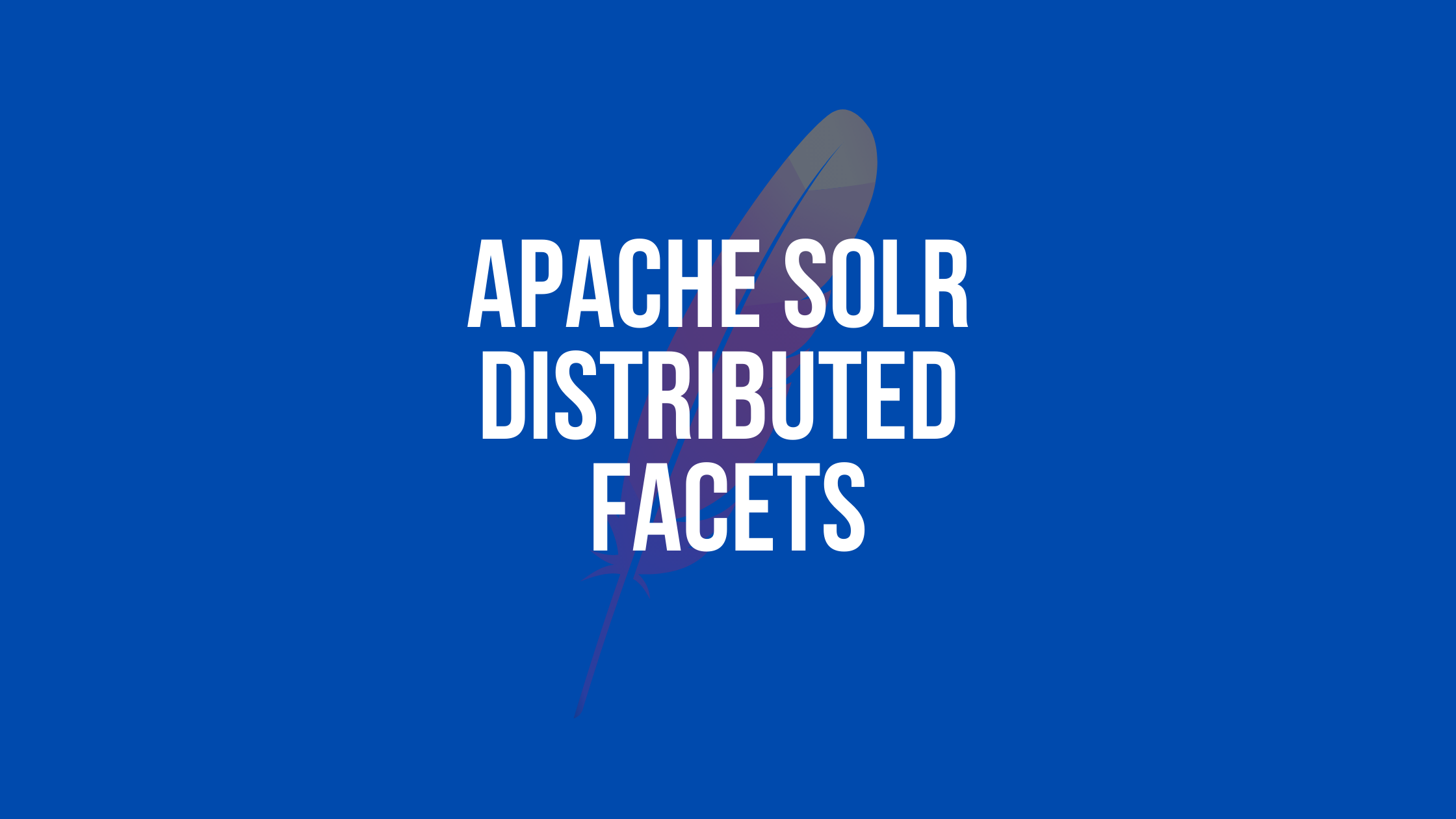 Apache Solr Distributed Facets