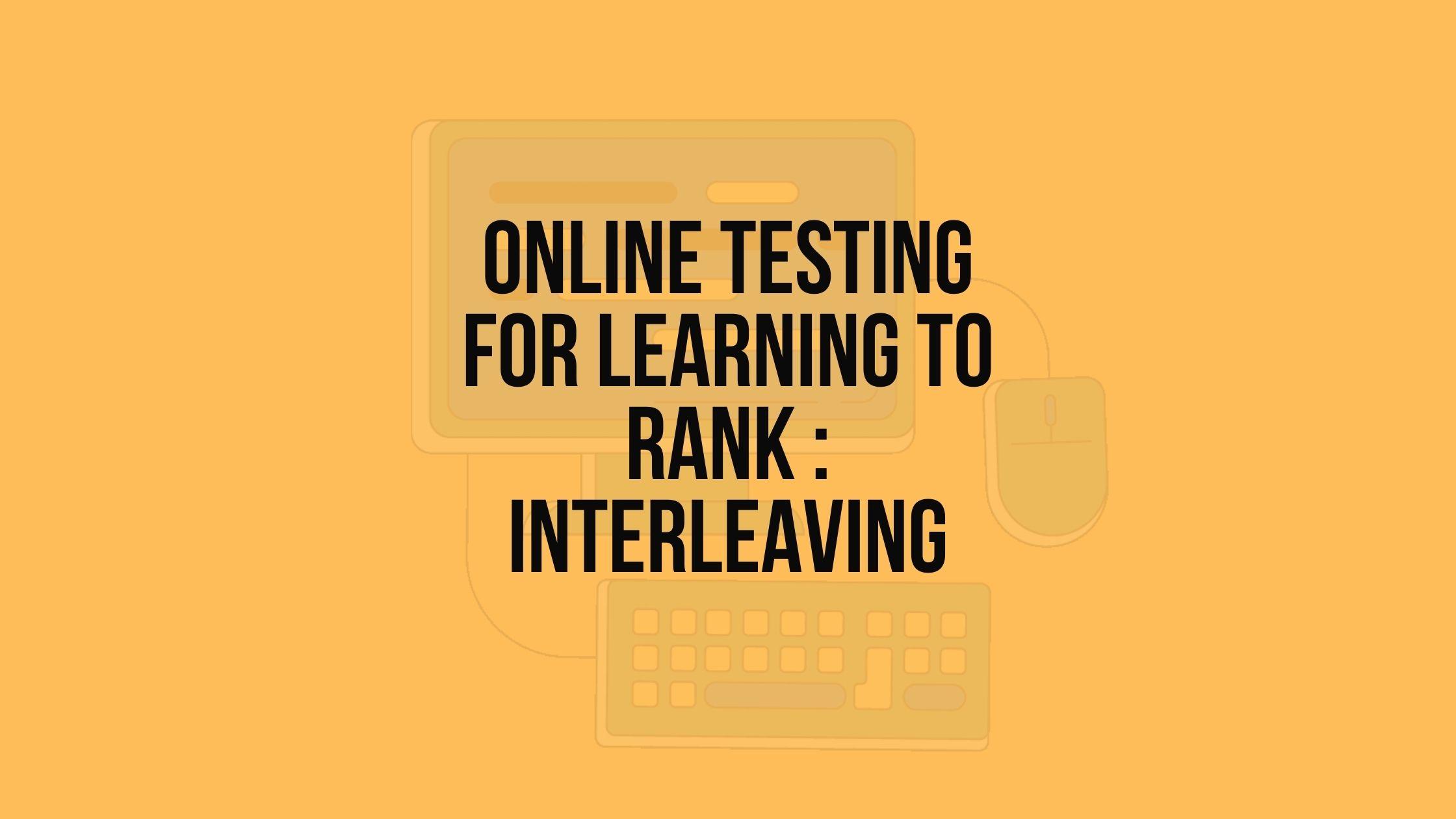 interleaving learning to rank