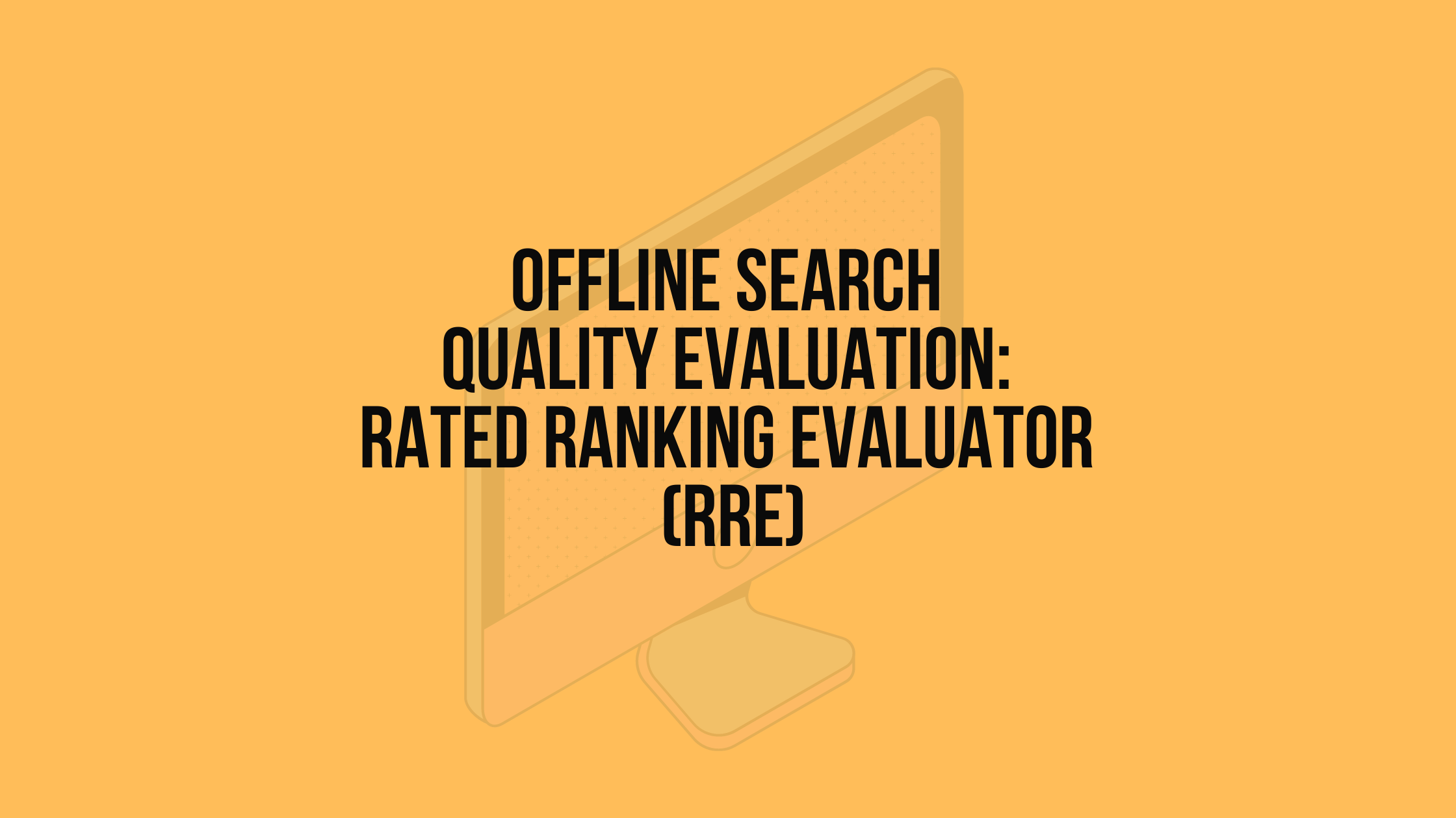 offline search quality evaluation